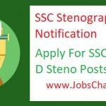 SSC Stenographer Recruitment 2018 || Apply For Various SSC Steno Grade C & Grade D Examination 2018 Online @ ssc.nic.in