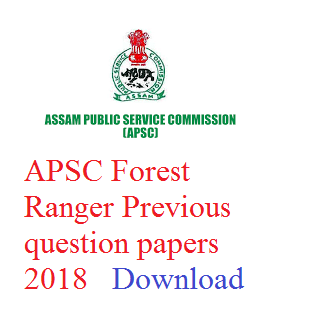 APSC Forest Ranger Previous question papers 2018