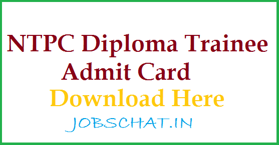 NTPC Diploma Trainee Admit Card